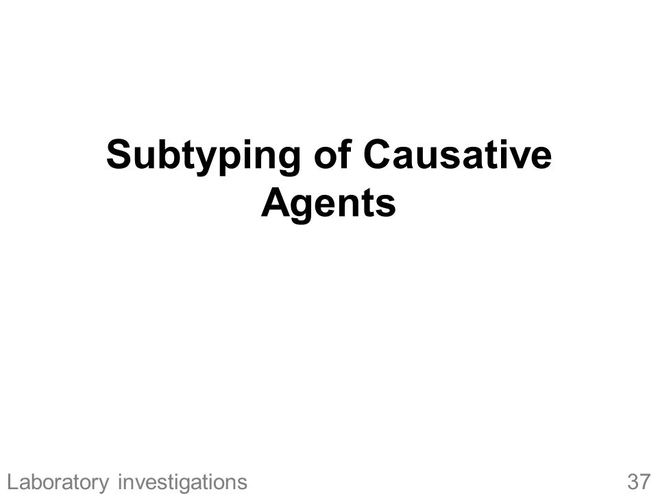 Subtyping of Causative Agents