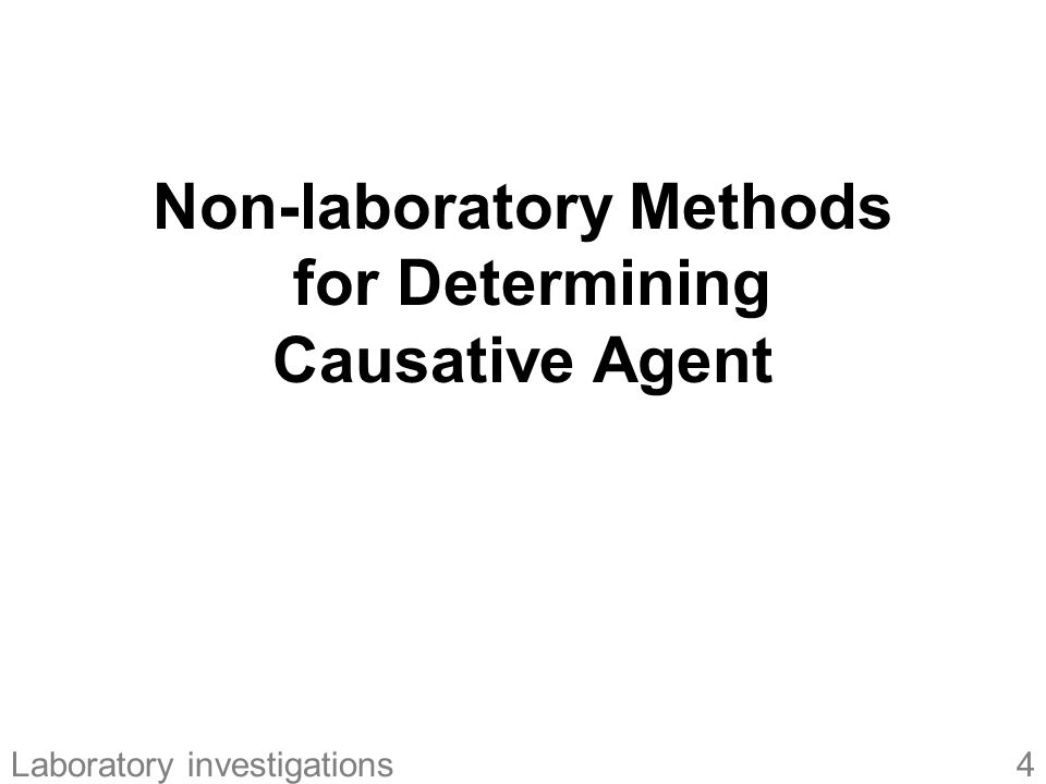 Non-laboratory Methods for Determining Causative Agent