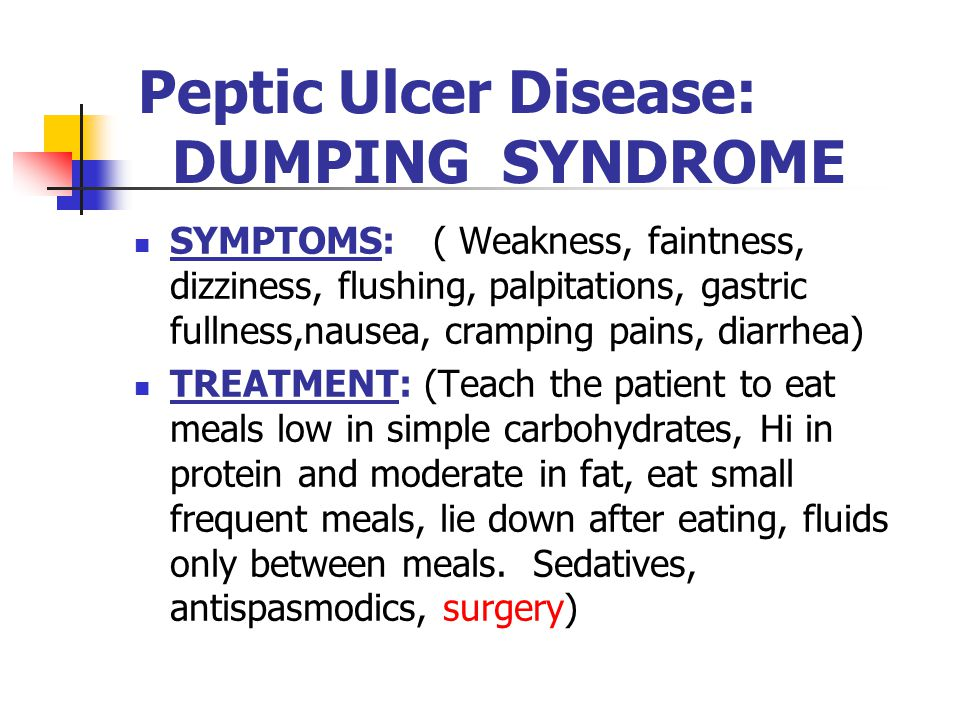 Peptic Ulcer Disease: DUMPING SYNDROME