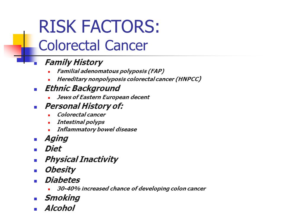 RISK FACTORS: Colorectal Cancer