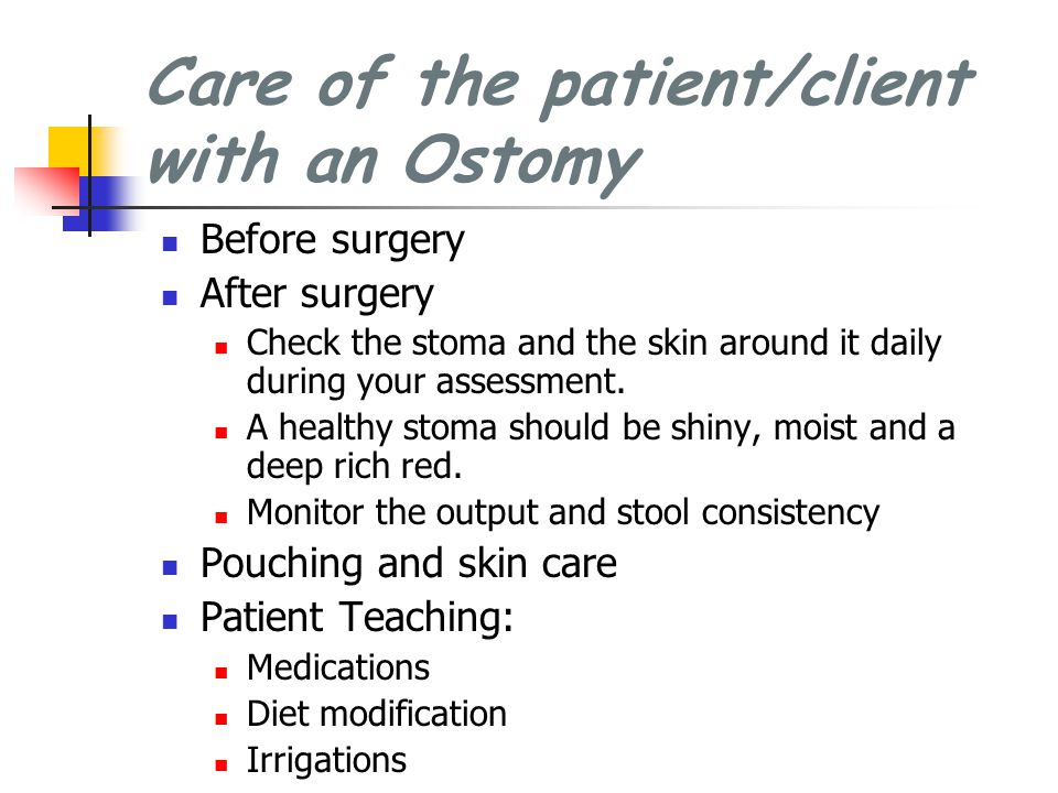 Care of the patient/client with an Ostomy