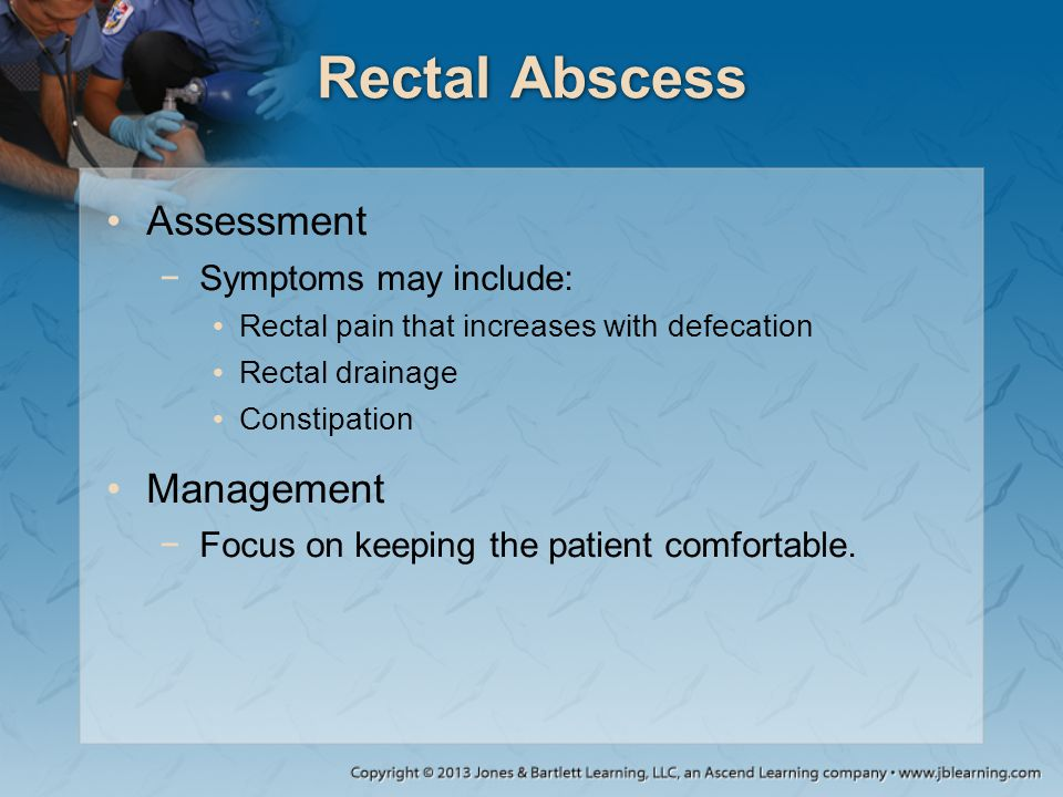 Rectal Abscess Assessment Management Symptoms may include: