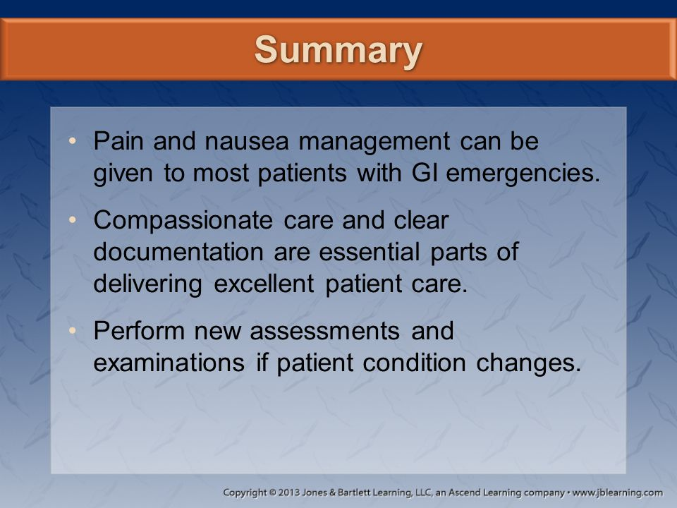 Summary Pain and nausea management can be given to most patients with GI emergencies.
