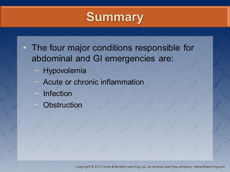 Summary The four major conditions responsible for abdominal and GI emergencies are: Hypovolemia. Acute or chronic inflammation.
