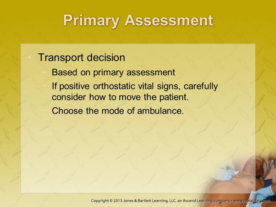 Primary Assessment Transport decision Based on primary assessment