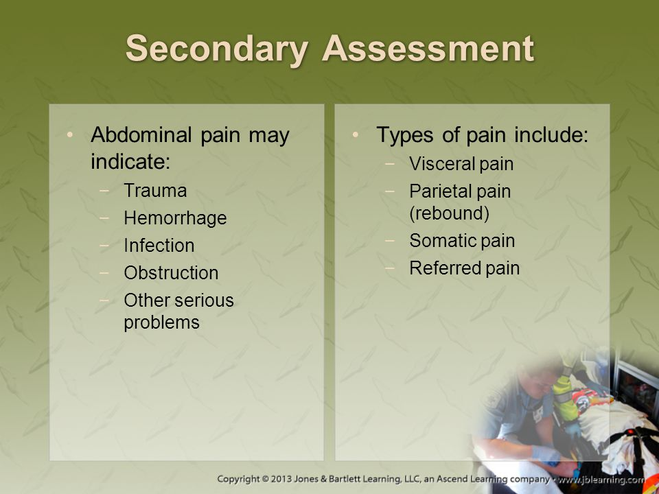 Secondary Assessment Abdominal pain may indicate: