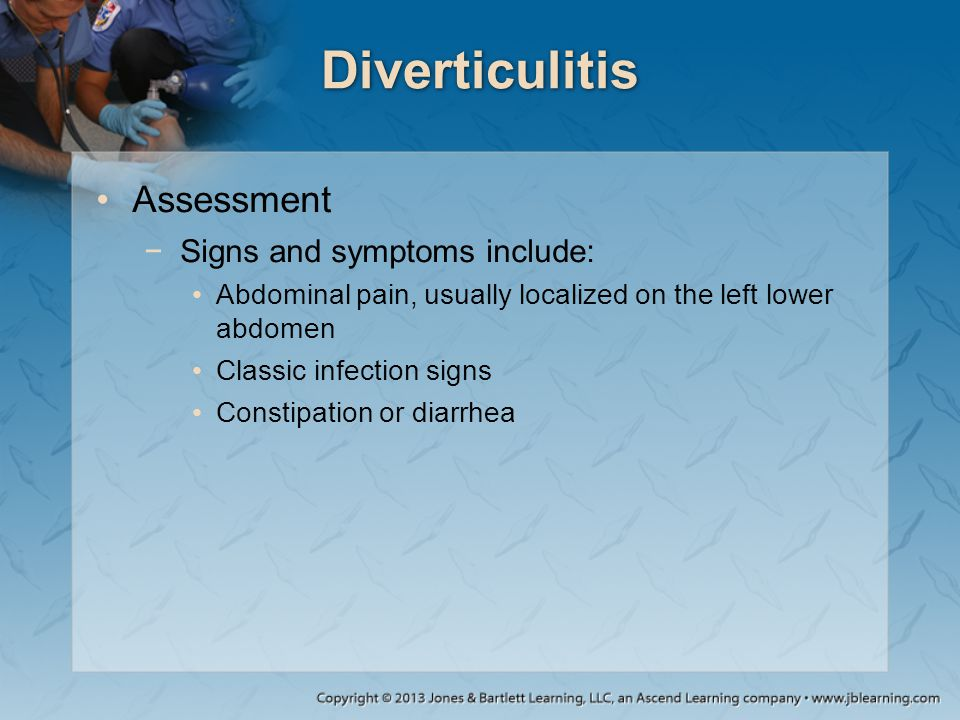 Diverticulitis Assessment Signs and symptoms include: