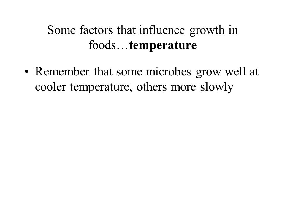 Some factors that influence growth in foods…temperature