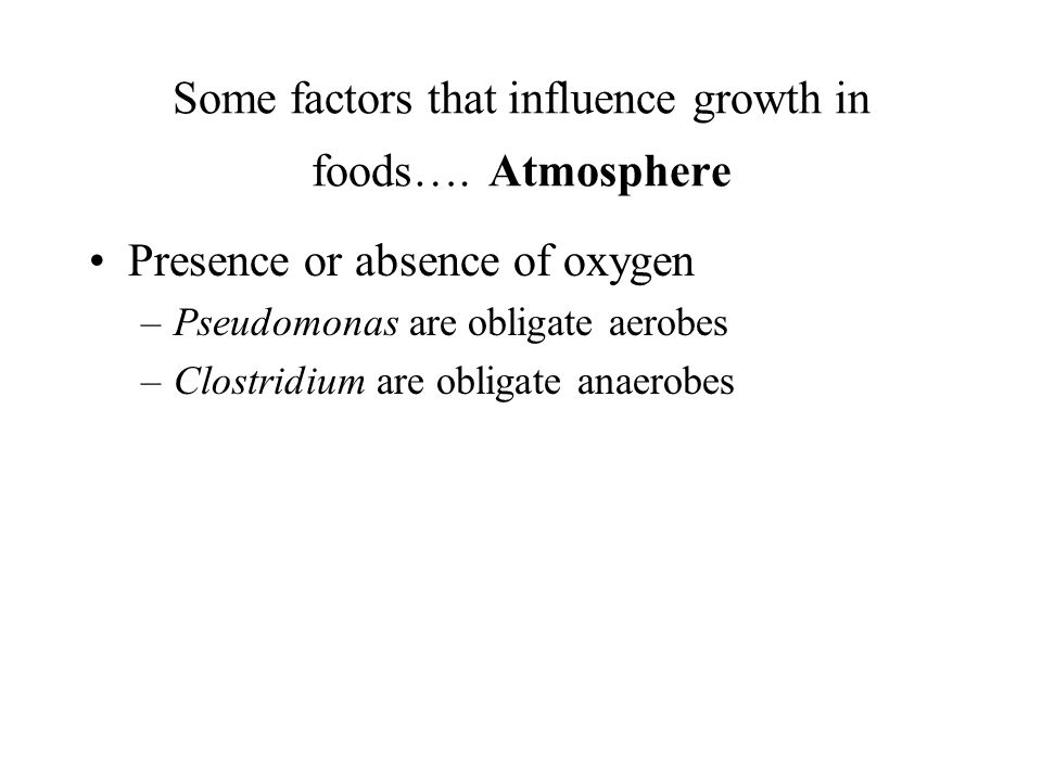 Some factors that influence growth in foods…. Atmosphere