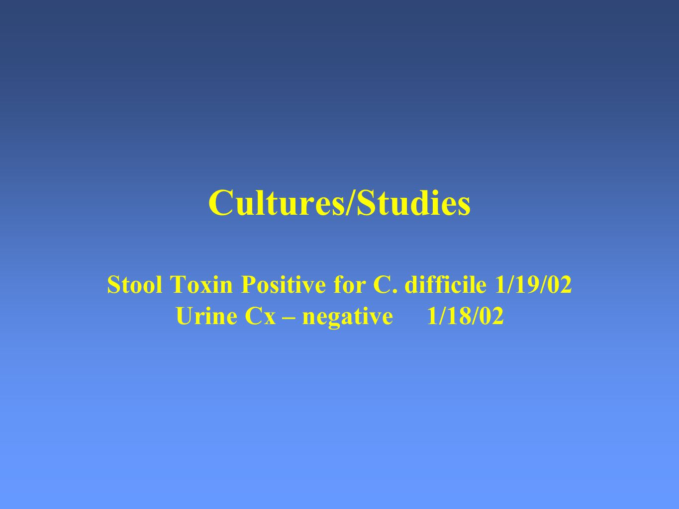 Cultures/Studies Stool Toxin Positive for C