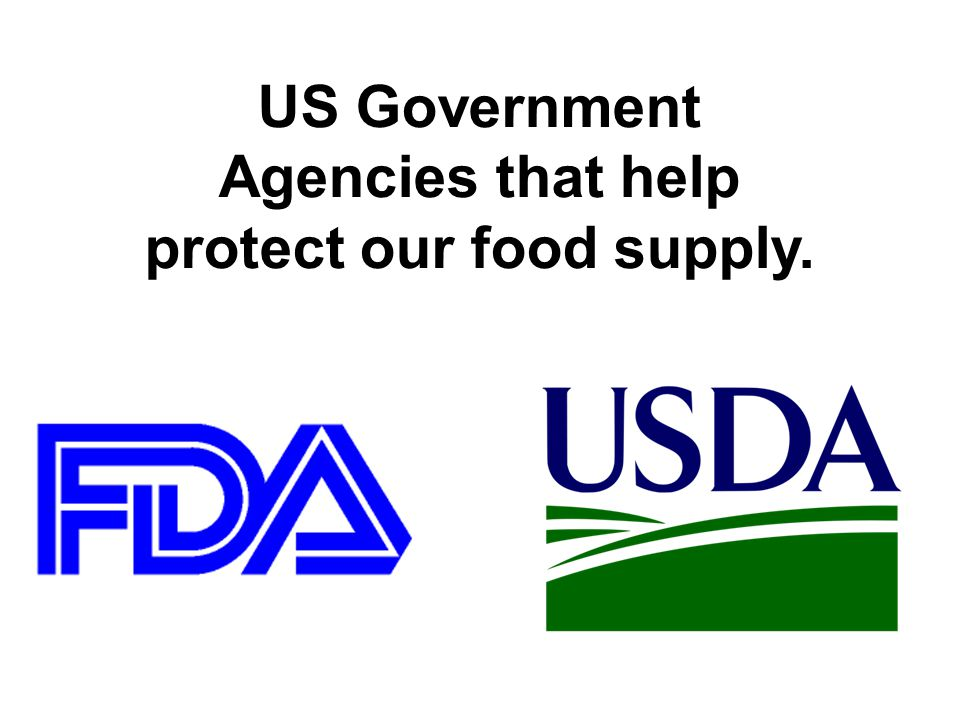 US Government Agencies that help protect our food supply.