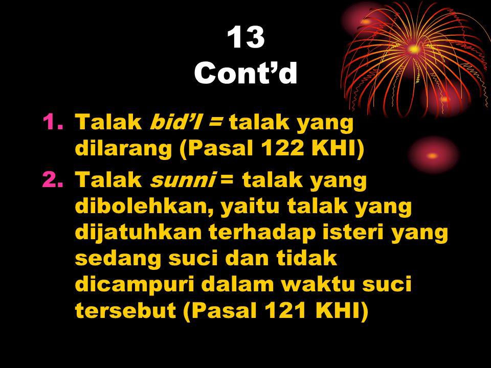 13 Cont'd Talak bid'I = talak yang dilarang (Pasal 122 KHI)