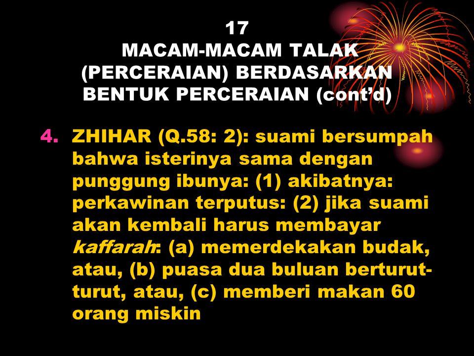 17 MACAM-MACAM TALAK (PERCERAIAN) BERDASARKAN BENTUK PERCERAIAN (cont'd)