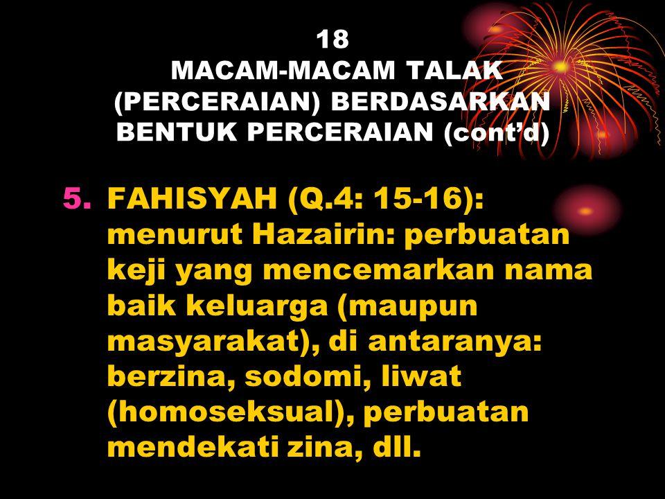 18 MACAM-MACAM TALAK (PERCERAIAN) BERDASARKAN BENTUK PERCERAIAN (cont'd)