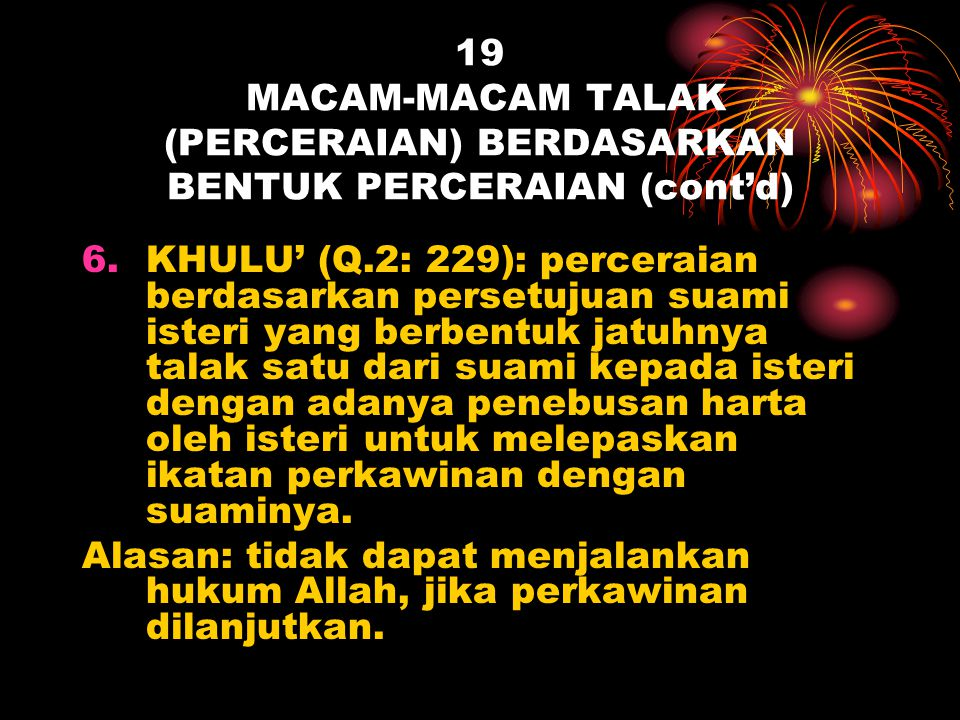 19 MACAM-MACAM TALAK (PERCERAIAN) BERDASARKAN BENTUK PERCERAIAN (cont'd)