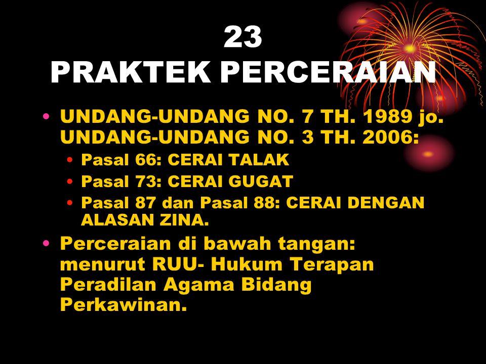 23 PRAKTEK PERCERAIAN UNDANG-UNDANG NO. 7 TH. 1989 jo. UNDANG-UNDANG NO. 3 TH. 2006: Pasal 66: CERAI TALAK.