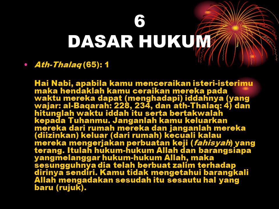 6 DASAR HUKUM Ath-Thalaq (65): 1