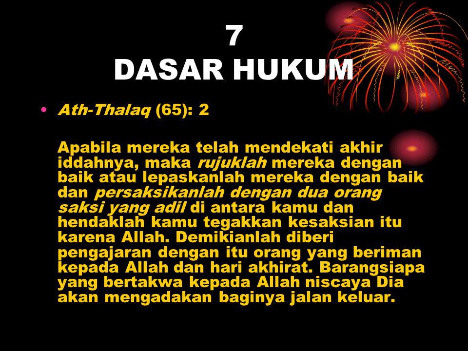 7 DASAR HUKUM Ath-Thalaq (65): 2