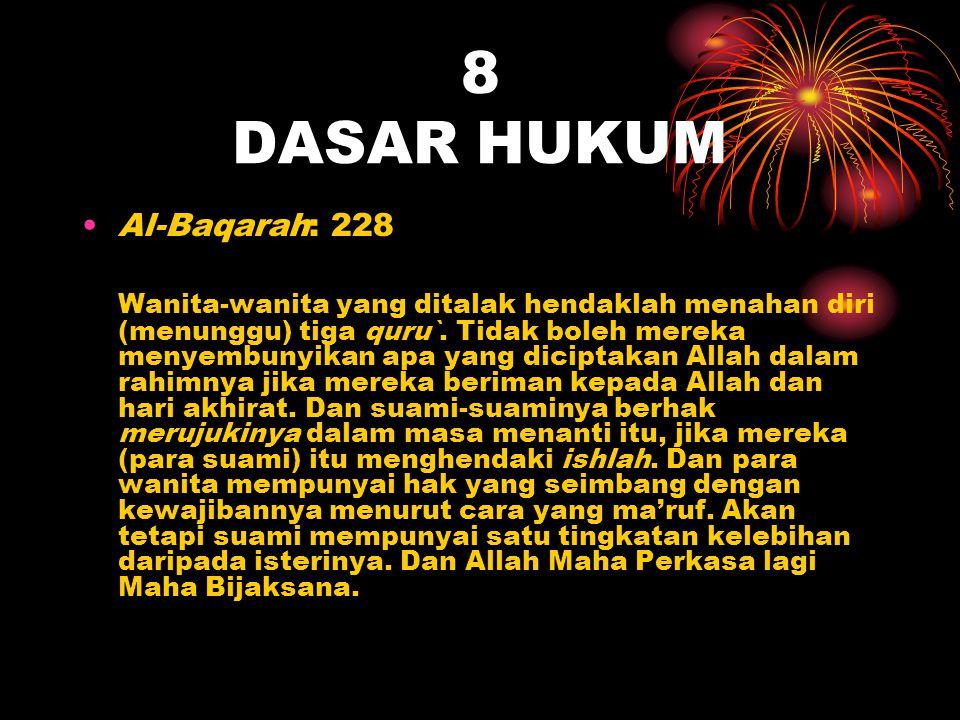 8 DASAR HUKUM Al-Baqarah: 228