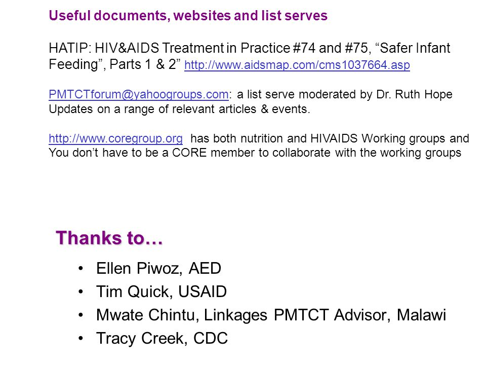 Thanks to… Ellen Piwoz, AED Tim Quick, USAID