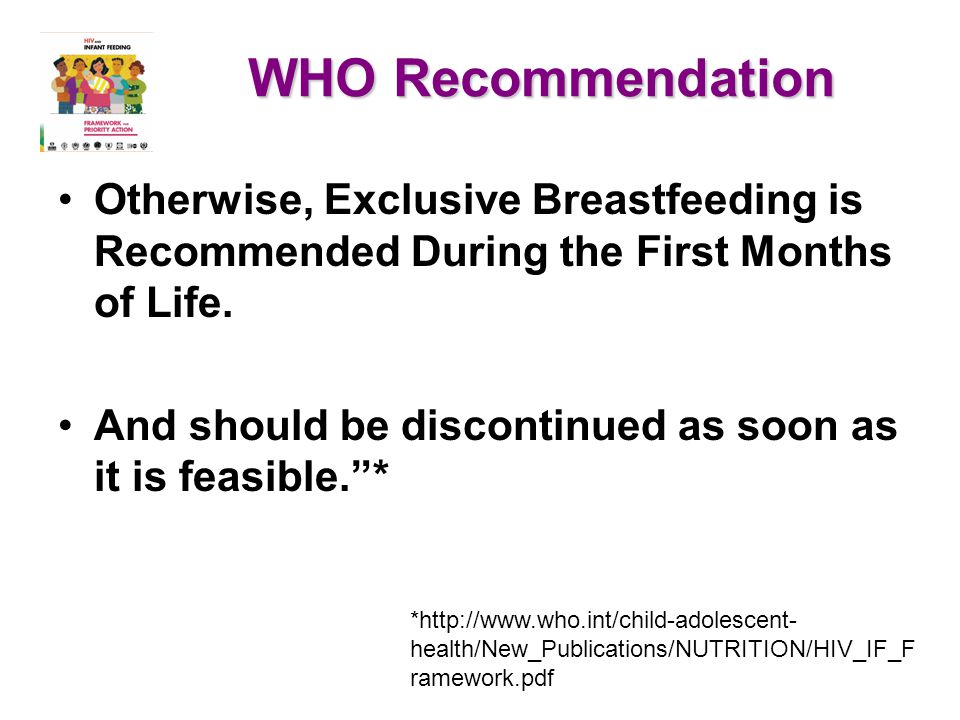 WHO Recommendation Otherwise, Exclusive Breastfeeding is Recommended During the First Months of Life.