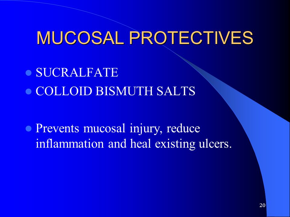 MUCOSAL PROTECTIVES SUCRALFATE COLLOID BISMUTH SALTS
