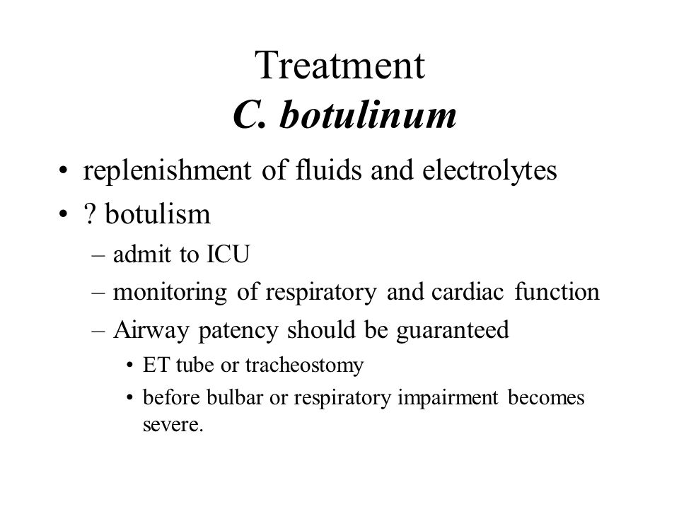 Treatment C. botulinum replenishment of fluids and electrolytes