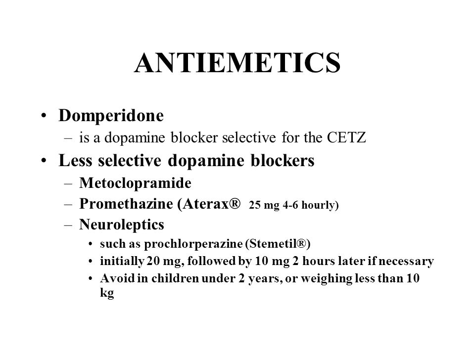 ANTIEMETICS Domperidone Less selective dopamine blockers