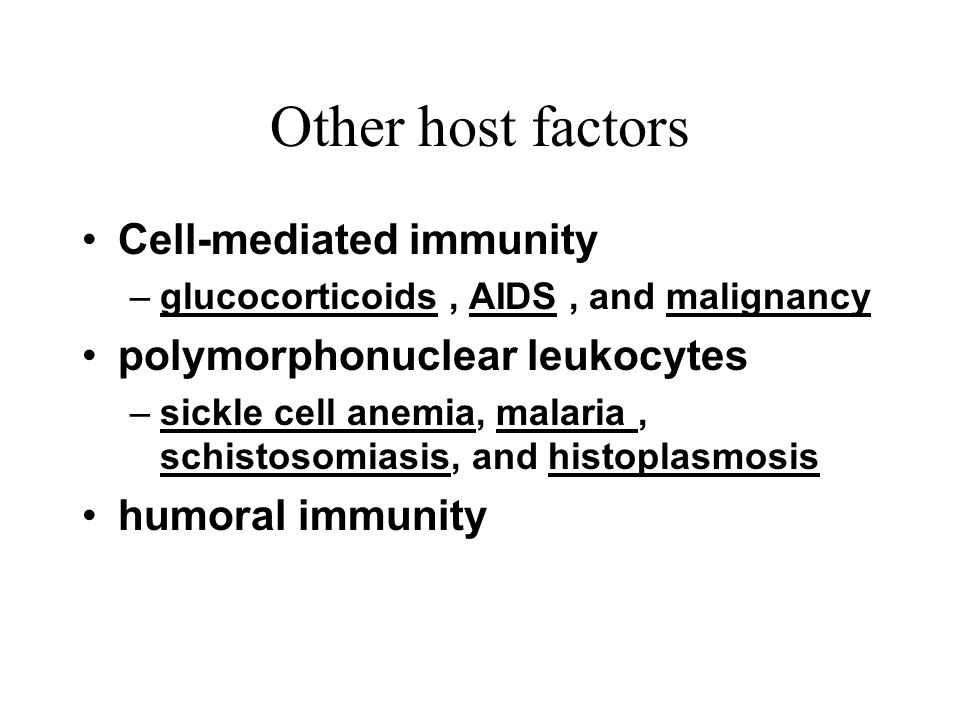Other host factors Cell-mediated immunity polymorphonuclear leukocytes