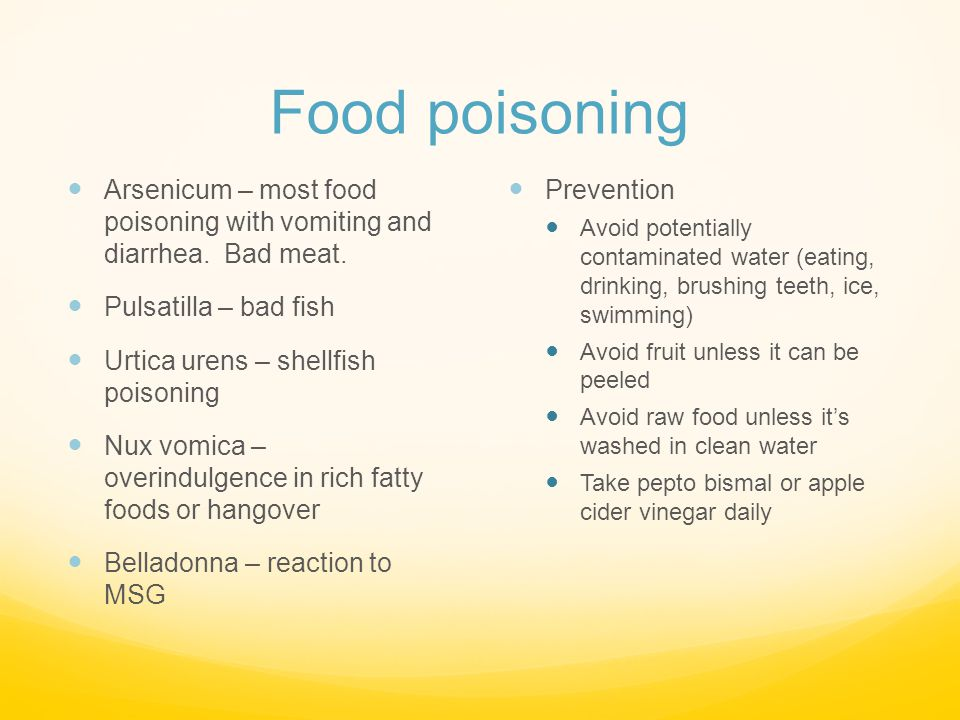 Food poisoning Arsenicum – most food poisoning with vomiting and diarrhea. Bad meat. Pulsatilla – bad fish.