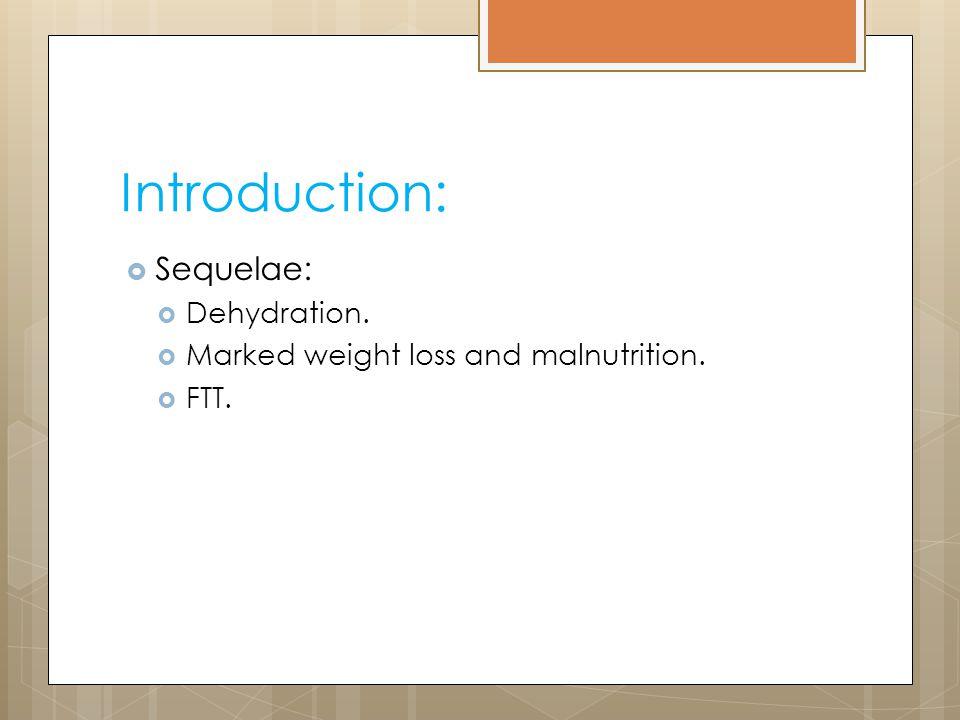 Introduction: Sequelae: Dehydration.