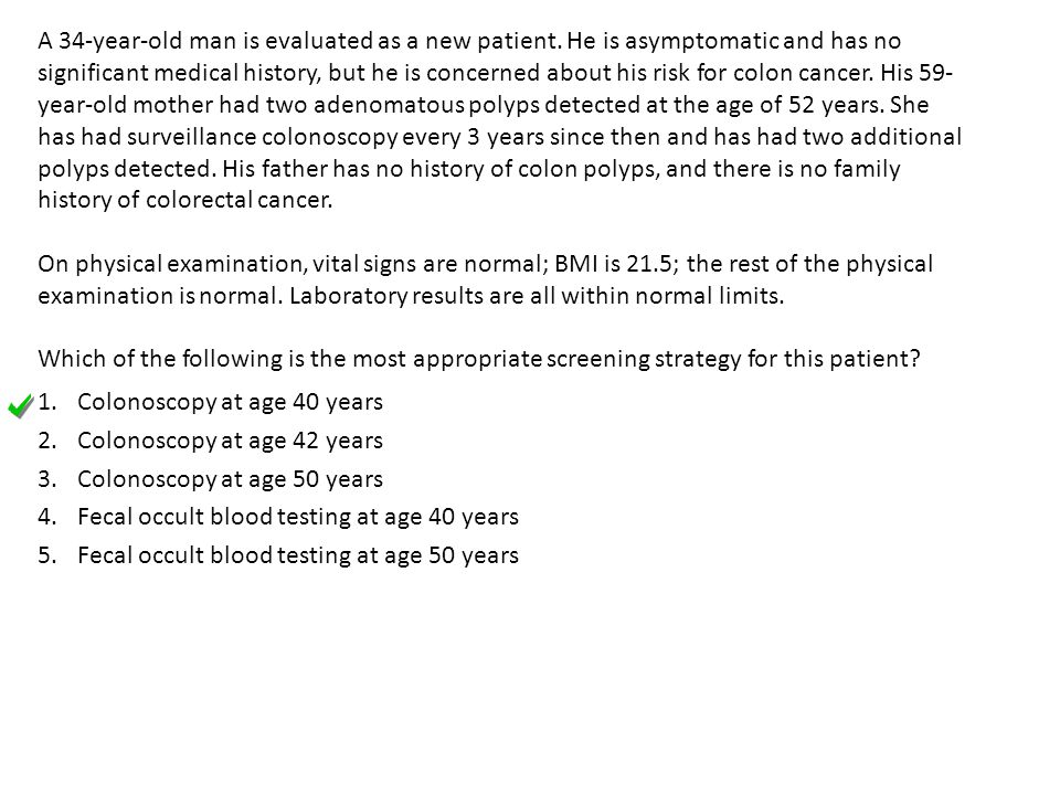 Colonoscopy at age 40 years Colonoscopy at age 42 years