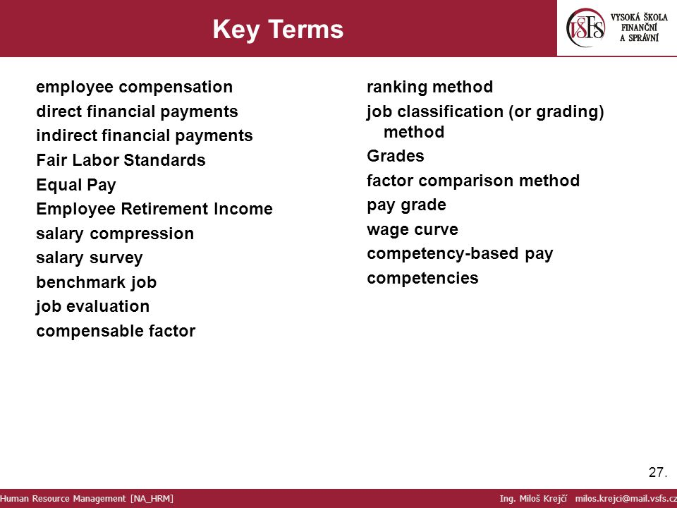 Key Terms employee compensation direct financial payments