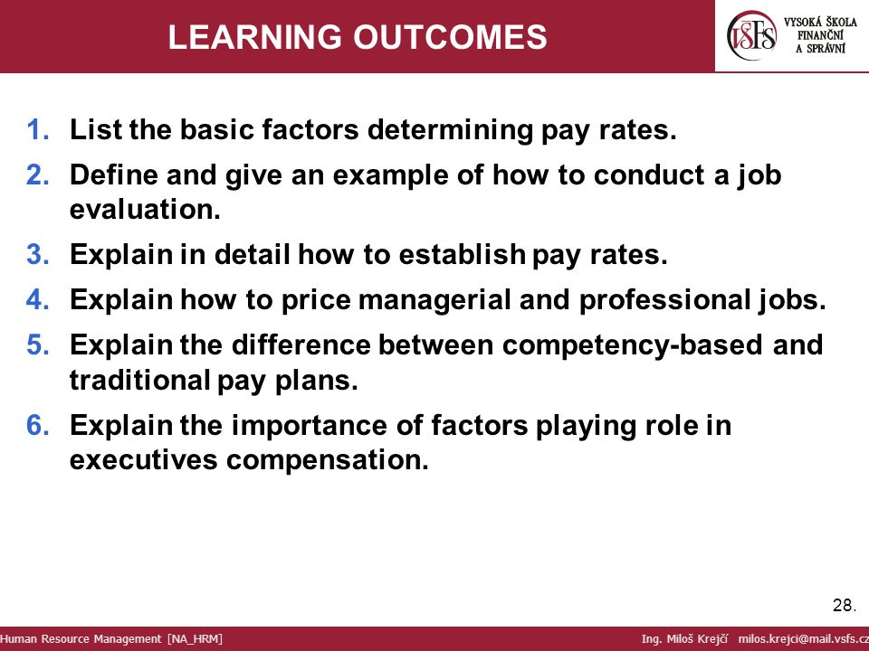 LEARNING OUTCOMES List the basic factors determining pay rates.