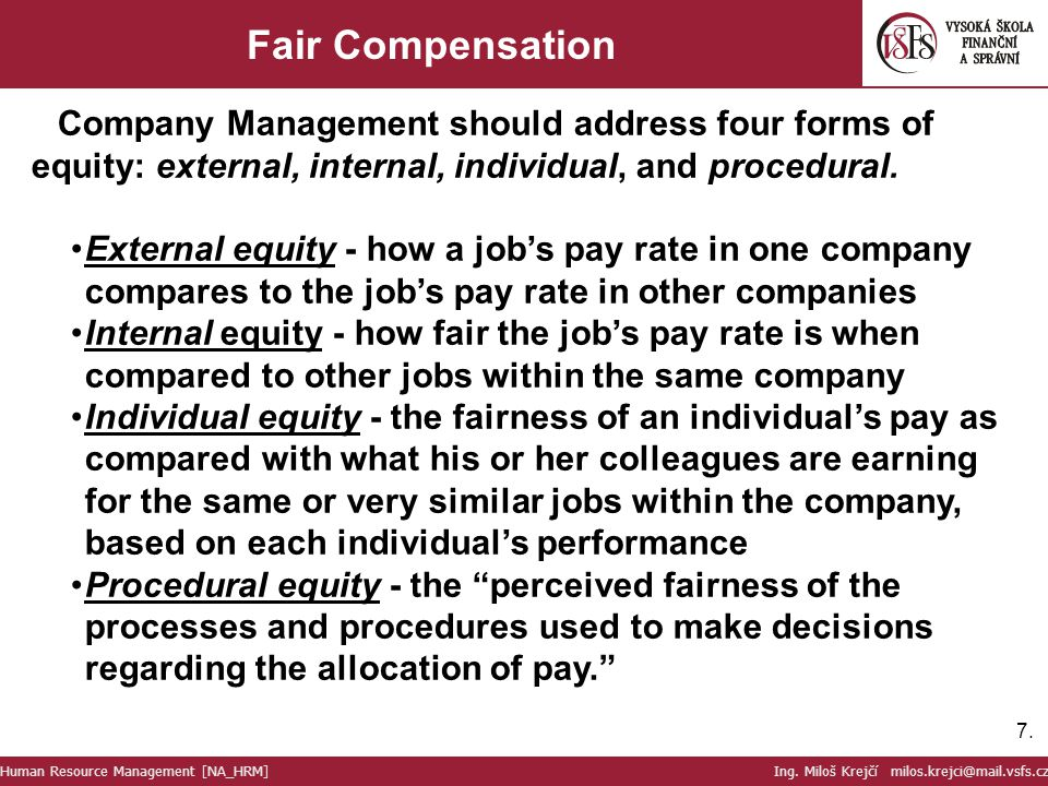 Fair Compensation Company Management should address four forms of equity: external, internal, individual, and procedural.