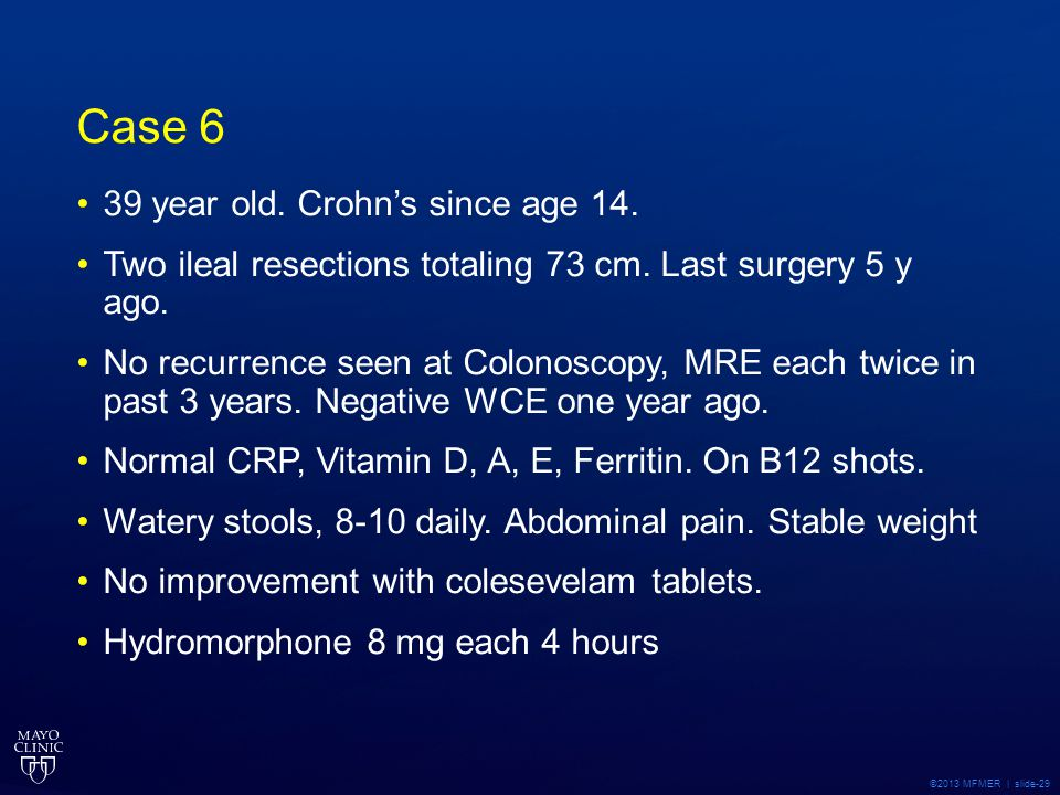 Case 6 39 year old. Crohn's since age 14.