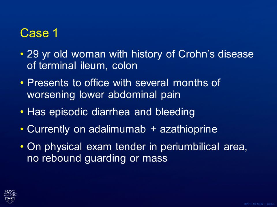 Case 1 29 yr old woman with history of Crohn's disease of terminal ileum, colon.