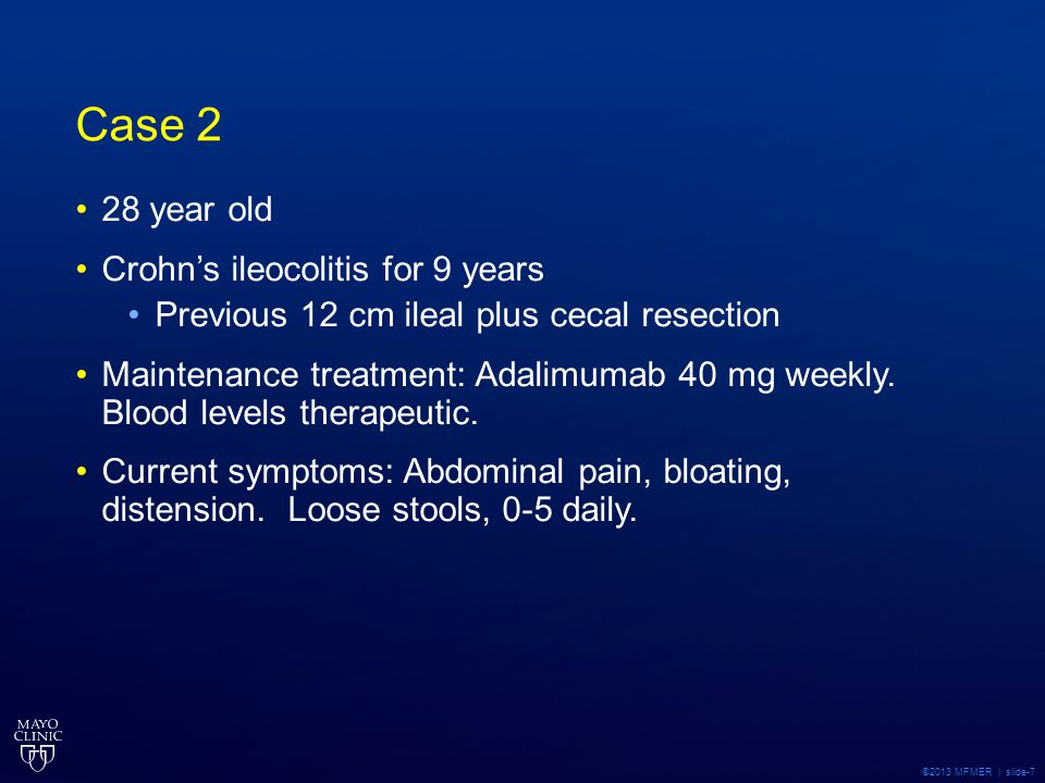Case 2 28 year old Crohn's ileocolitis for 9 years