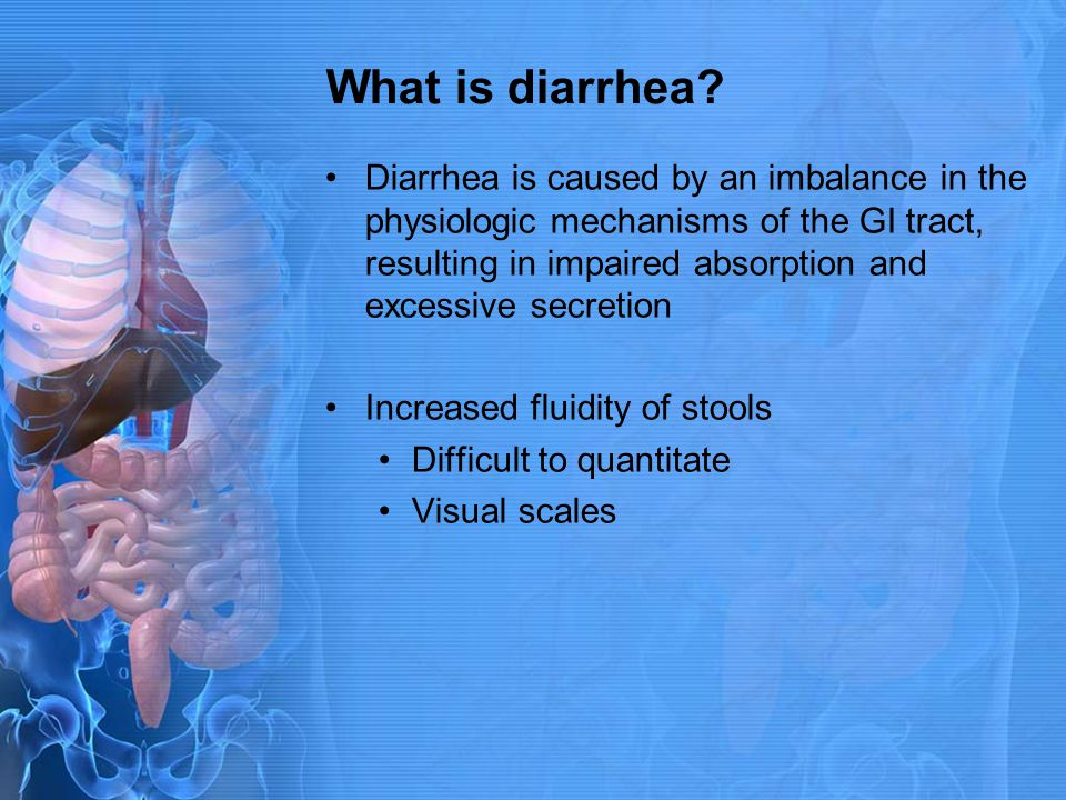 What is diarrhea