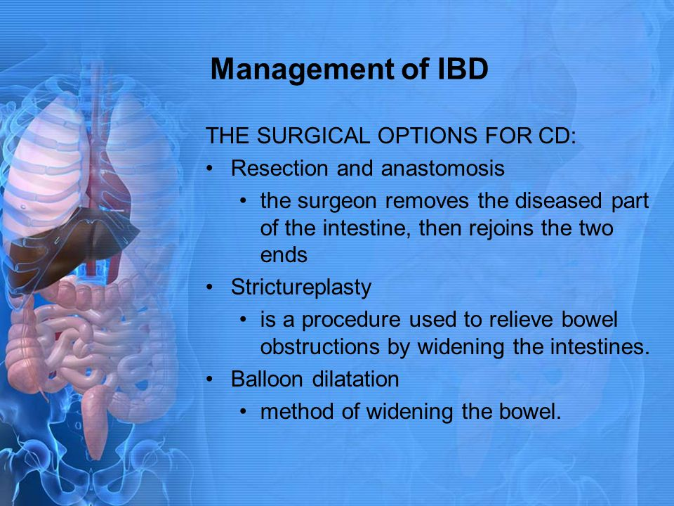 Management of IBD THE SURGICAL OPTIONS FOR CD: