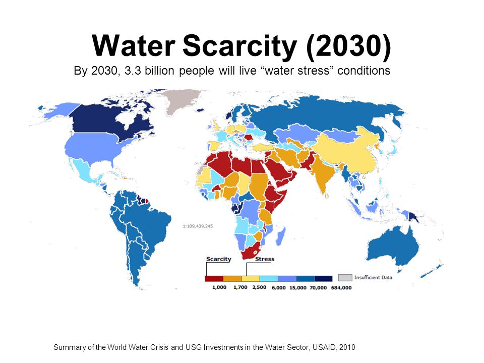 Water Scarcity (2030) By 2030, 3.3 billion people will live water stress conditions.