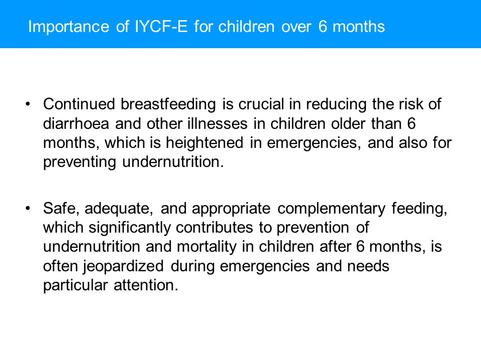 Importance of IYCF-E for children over 6 months
