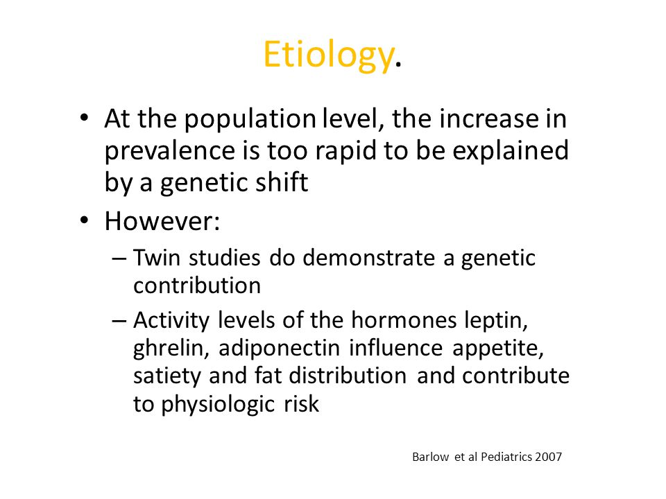 Etiology. At the population level, the increase in prevalence is too rapid to be explained by a genetic shift.