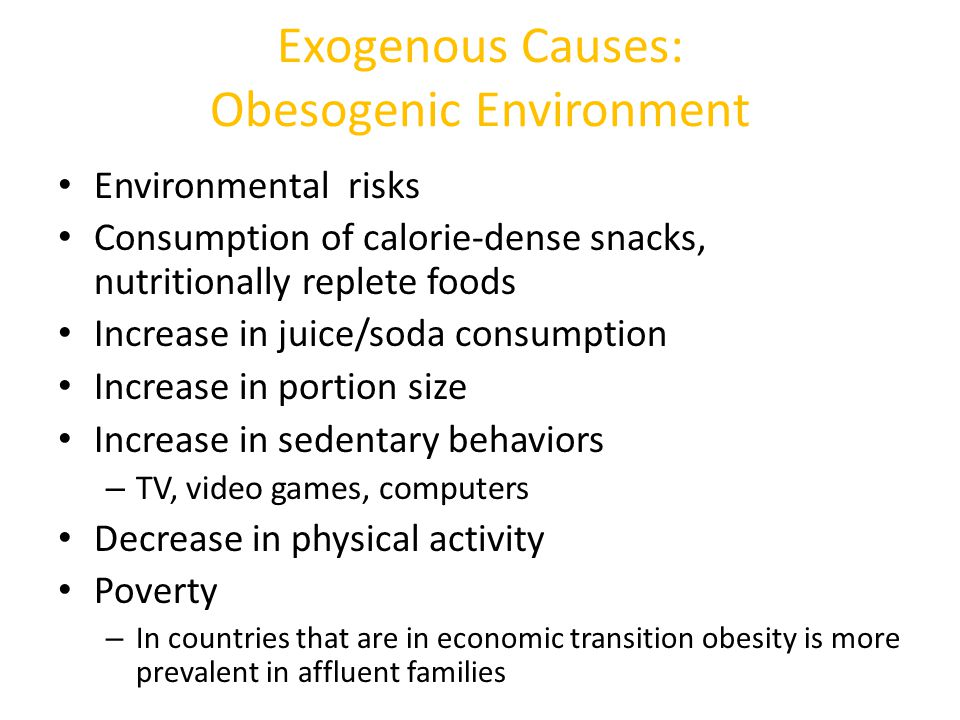 Exogenous Causes: Obesogenic Environment