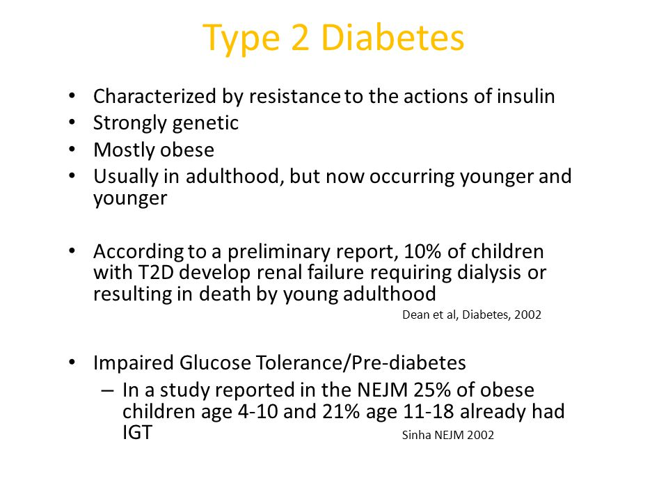Type 2 Diabetes Characterized by resistance to the actions of insulin