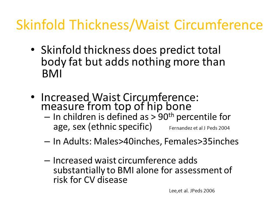 Skinfold Thickness/Waist Circumference