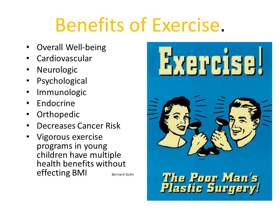Benefits of Exercise. Overall Well-being Cardiovascular Neurologic