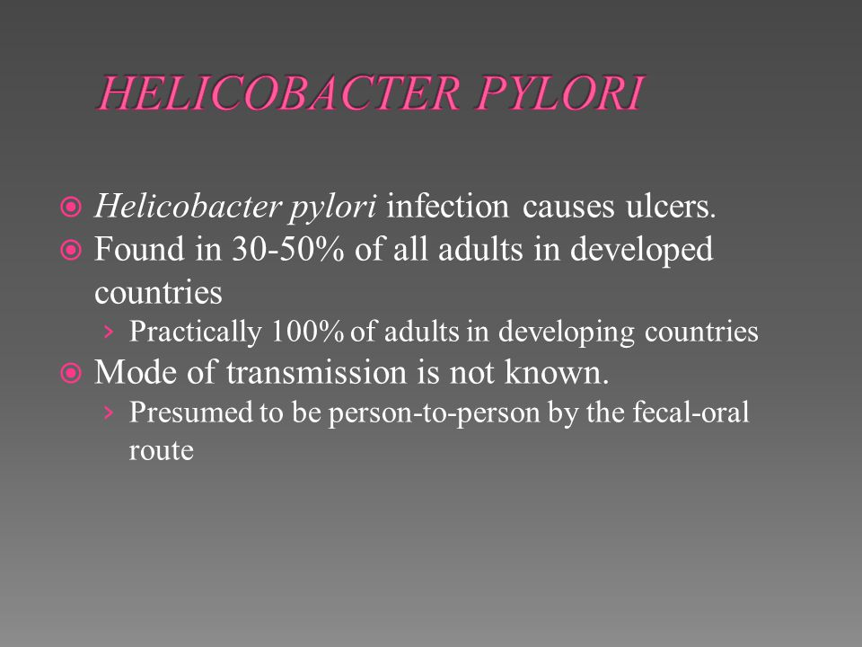HELICOBACTER PYLORI Helicobacter pylori infection causes ulcers.