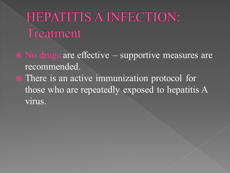 HEPATITIS A INFECTION: Treatment