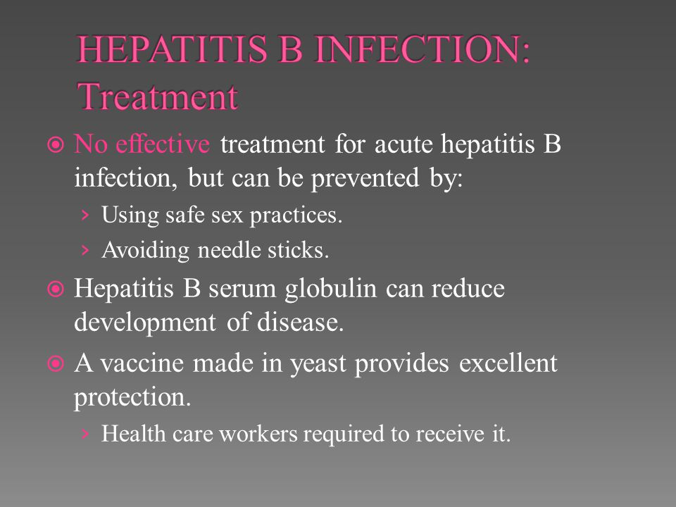 HEPATITIS B INFECTION: Treatment